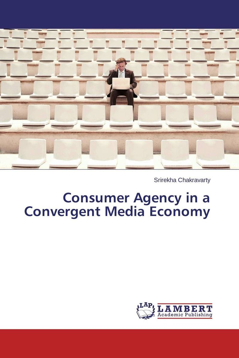 Consumer Agency in a Convergent Media Economy stuart cunningham terry flew adam swift media economics