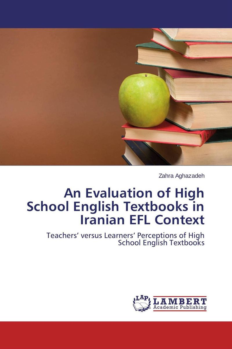An Evaluation of High School English Textbooks in Iranian EFL Context the role of evaluation as a mechanism for advancing principal practice