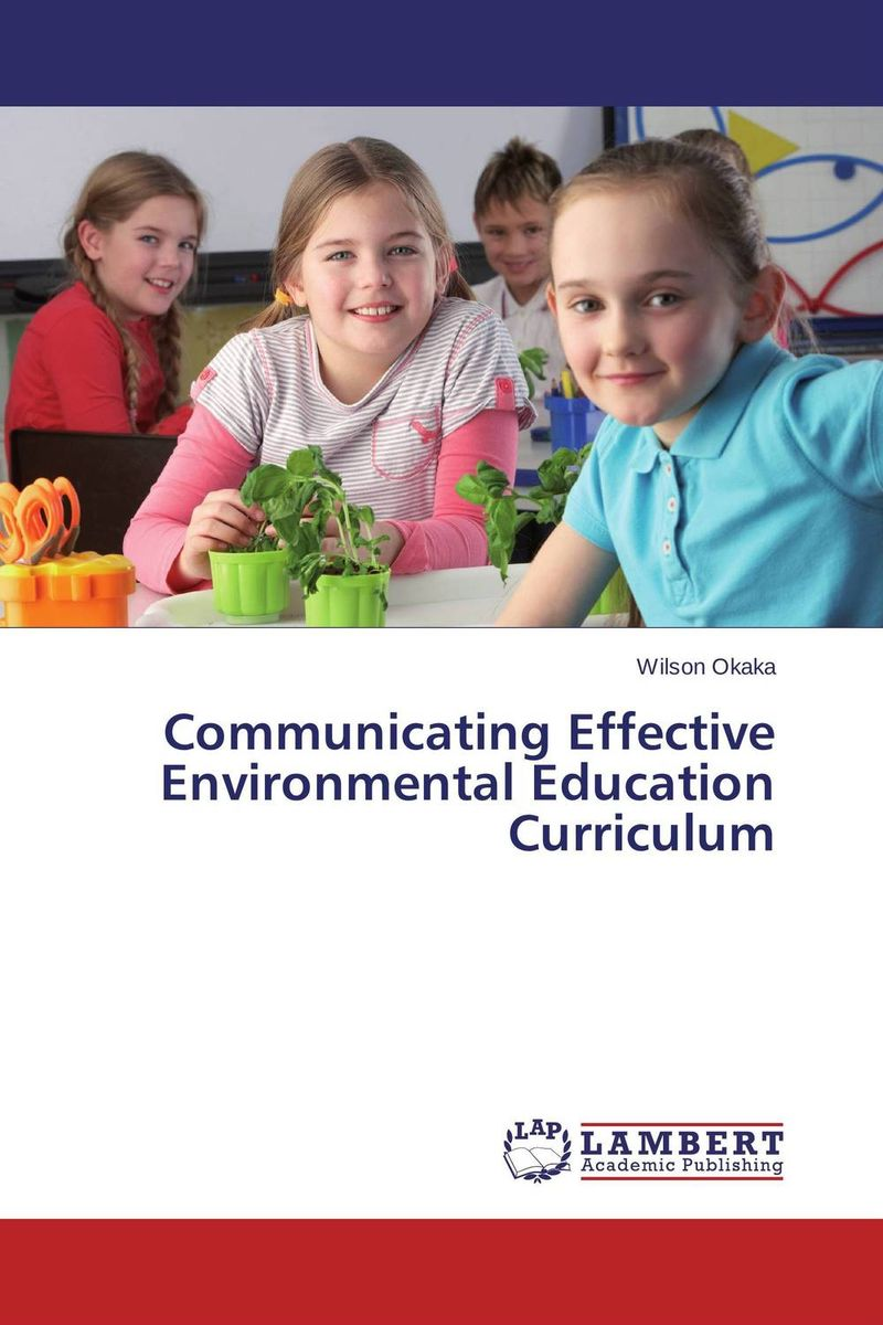 Communicating Effective Environmental Education Curriculum curriculum development for medical education – a six–step approach 2e