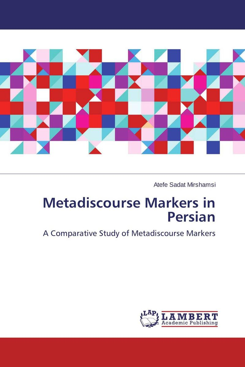 Metadiscourse Markers in Persian patterns of repetition in persian and english
