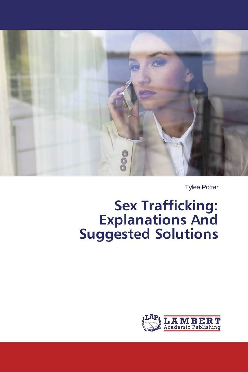 Sex Trafficking: Explanations And Suggested Solutions the cloud traffic tribulations dangers and suggested solutions