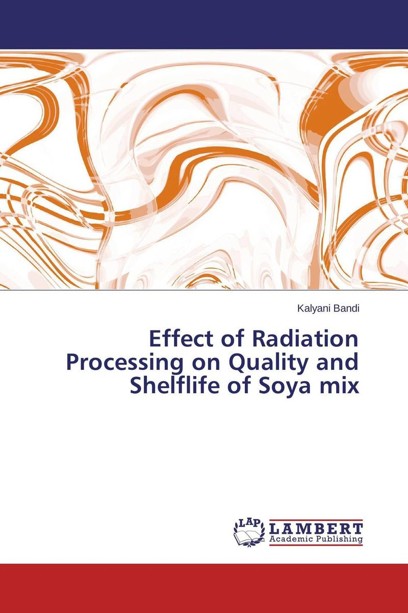 купить Effect of Radiation Processing on Quality and Shelflife of Soya mix недорого