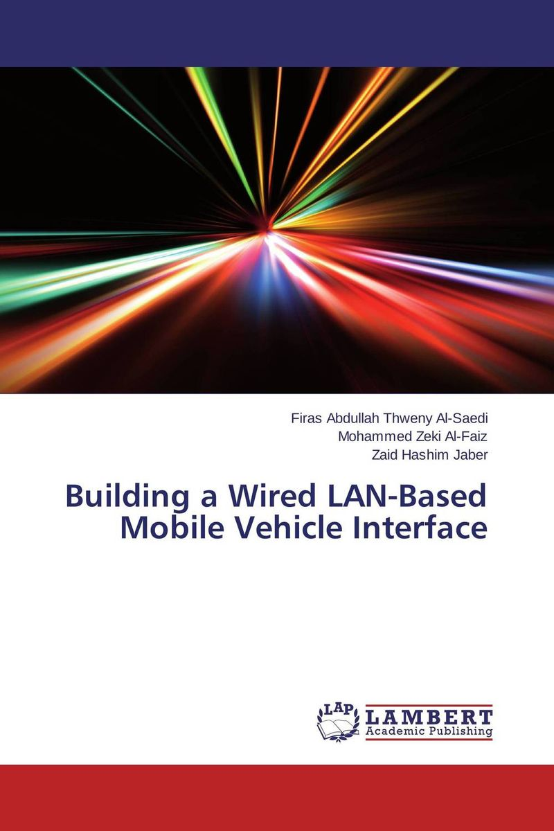 Building a Wired LAN-Based Mobile Vehicle Interface belousov a security features of banknotes and other documents methods of authentication manual денежные билеты бланки ценных бумаг и документов