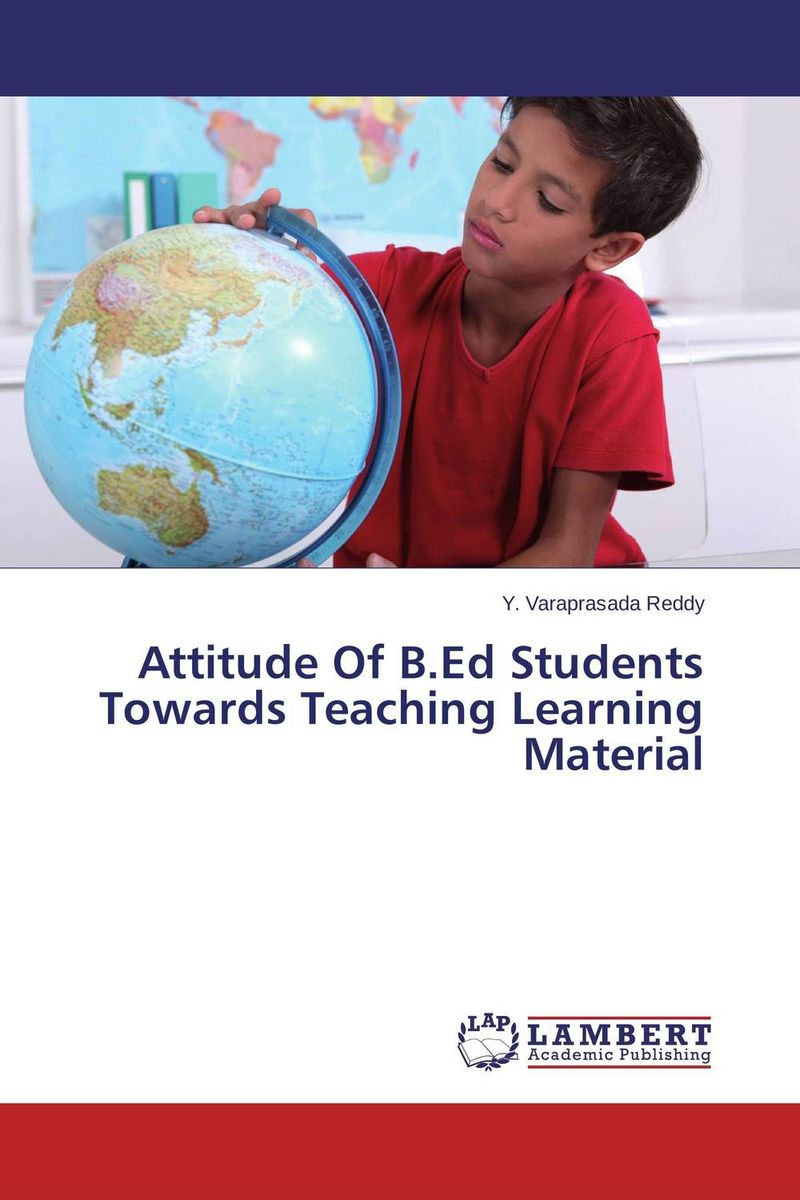 Attitude Of B.Ed Students Towards Teaching Learning Material student attitude towards web based learning resources
