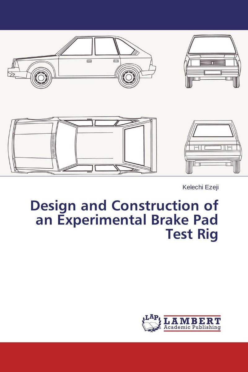 Design and Construction of an Experimental Brake Pad Test Rig how might we test the effectiveness of design management methodology