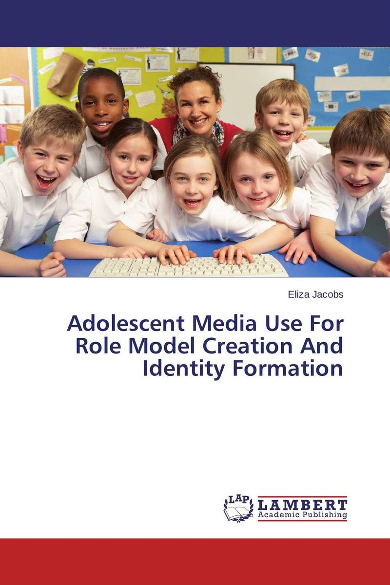 Adolescent Media Use For Role Model Creation And Identity Formation jason manford bradford
