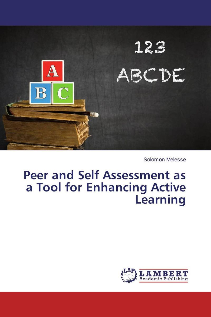 Peer and Self Assessment as a Tool for Enhancing Active Learning bob lenz transforming schools using project based learning performance assessment and common core standards