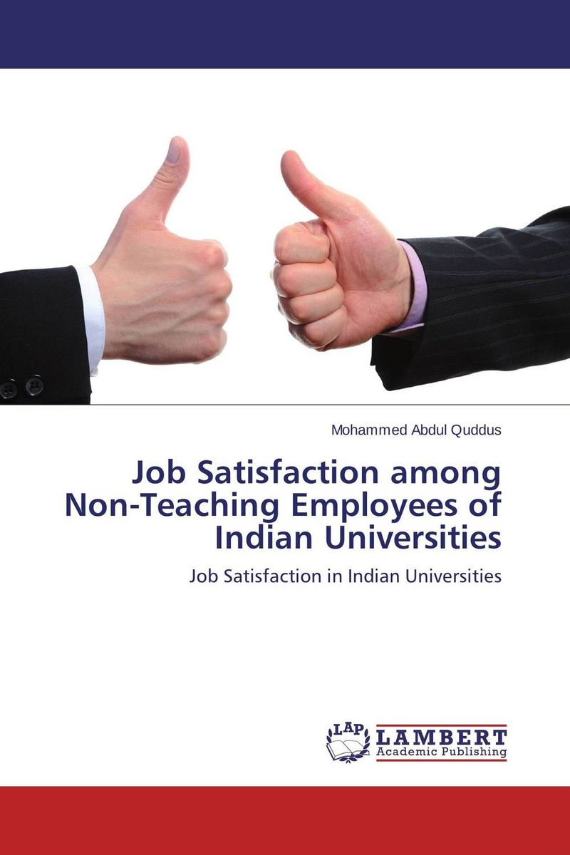 Job Satisfaction among Non-Teaching Employees of Indian Universities dr ripudaman singh mrs arihant kaur bhalla and er indpreet kaur stress among bank employees