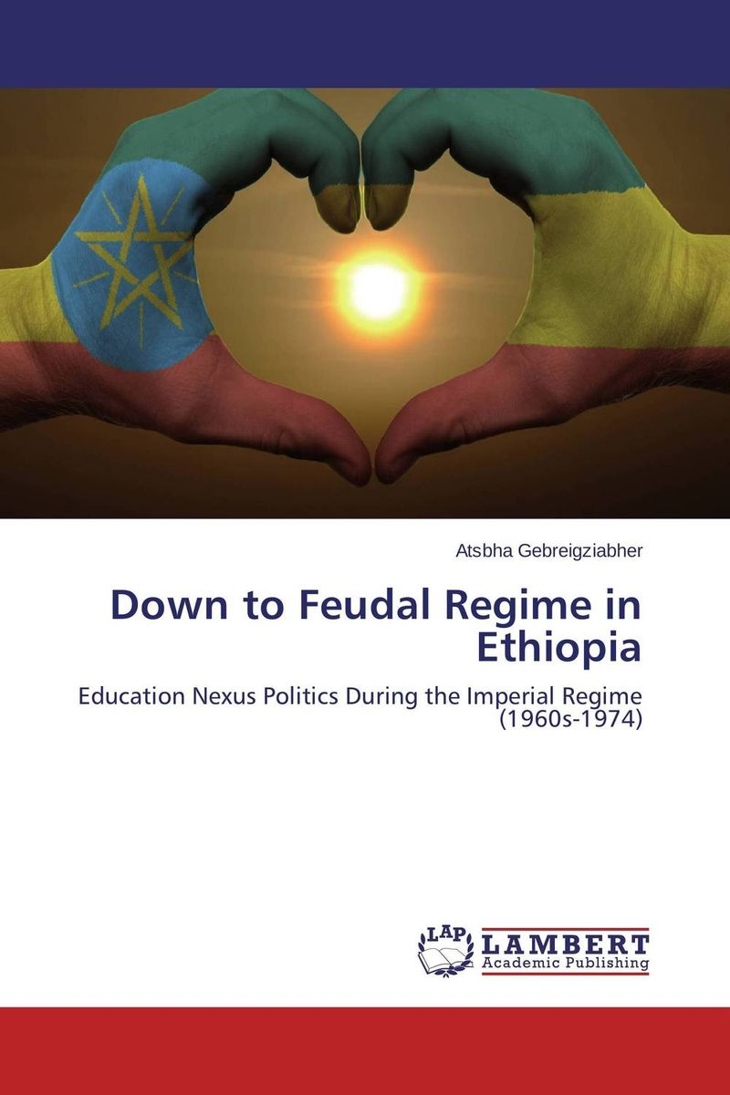 Down to Feudal Regime in Ethiopia the failure of economic nationalism in slovenia s transition