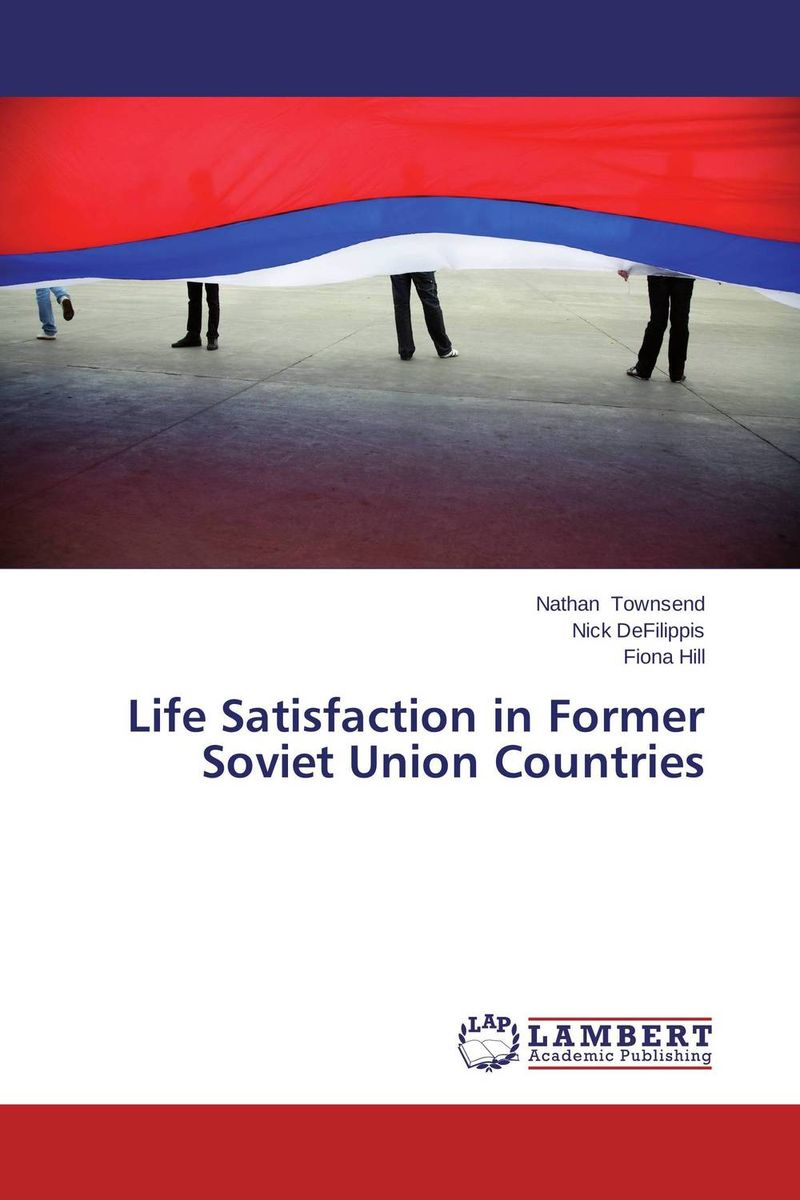 Life Satisfaction in Former Soviet Union Countries in search of satisfaction