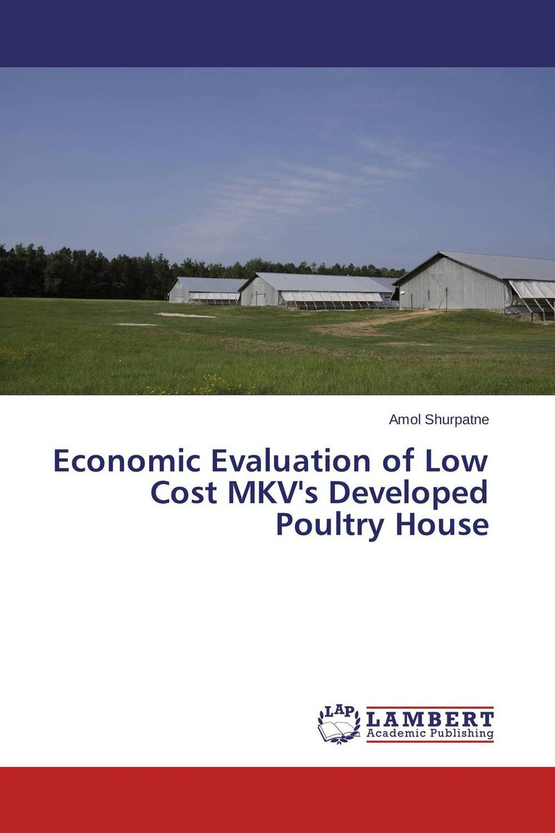 Economic Evaluation of Low Cost MKV's Developed Poultry House estimating the quantity and quality of poultry litter in tamilnadu