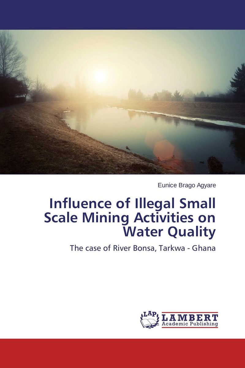 Influence of Illegal Small Scale Mining Activities on Water Quality illegal