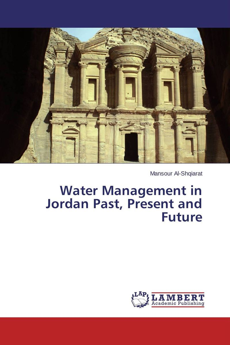 Water Management in Jordan Past, Present and Future how might we test the effectiveness of design management methodology