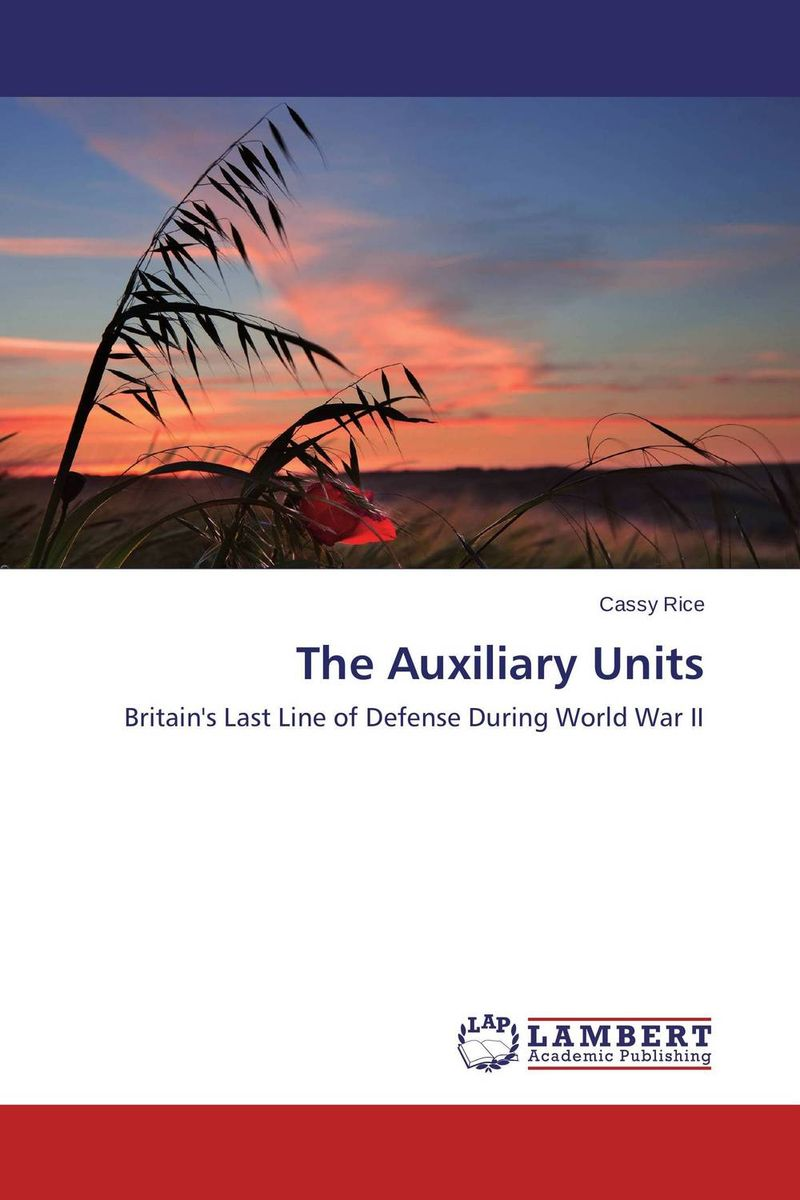 The Auxiliary Units the auxiliary units