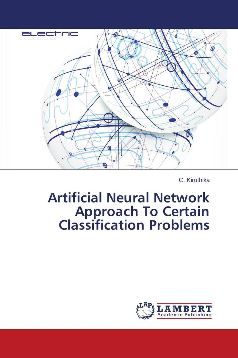 Artificial Neural Network Approach To Certain Classification Problems david luckham c event processing for business organizing the real time enterprise