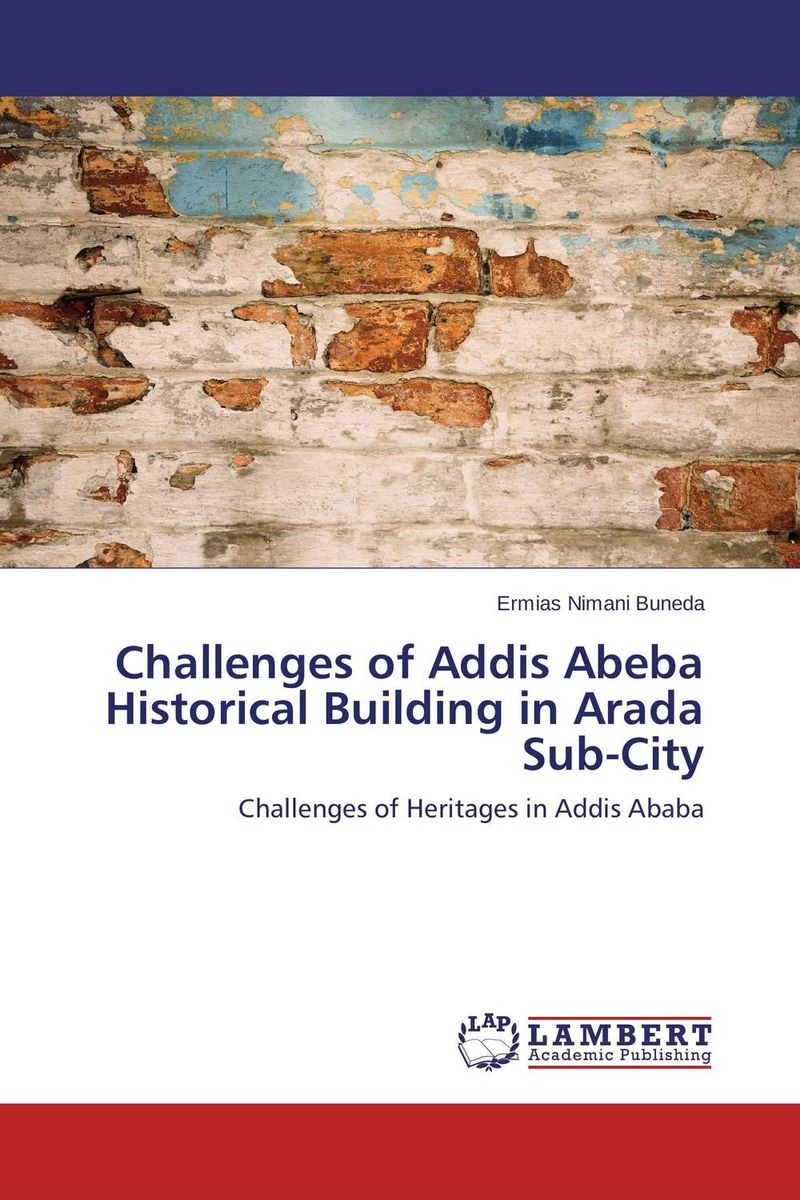 Challenges of Addis Abeba Historical Building in Arada Sub-City abeba обувь в москве