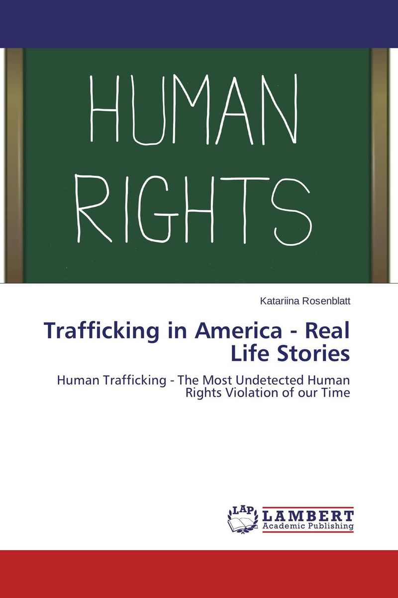 Trafficking in America - Real Life Stories victims stories and the advancement of human rights