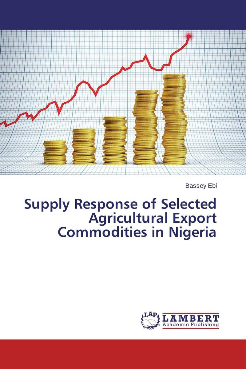 Supply Response of Selected Agricultural Export Commodities in Nigeria