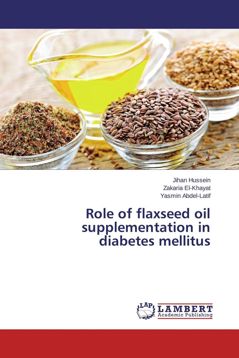Role of flaxseed oil supplementation in diabetes mellitus sharad leve rakesh verma and rakesh kumar dixit role of irbesartan and curcumin in type 2 diabetes mellitus