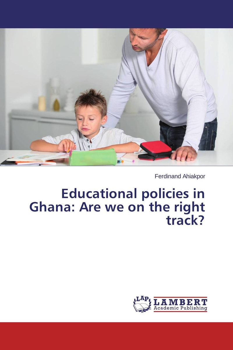 Educational policies in Ghana: Are we on the right track? educational resource allocation