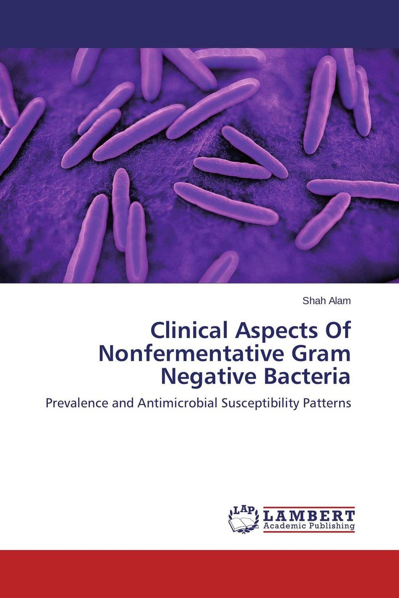 Clinical Aspects Of Nonfermentative Gram Negative Bacteria купить
