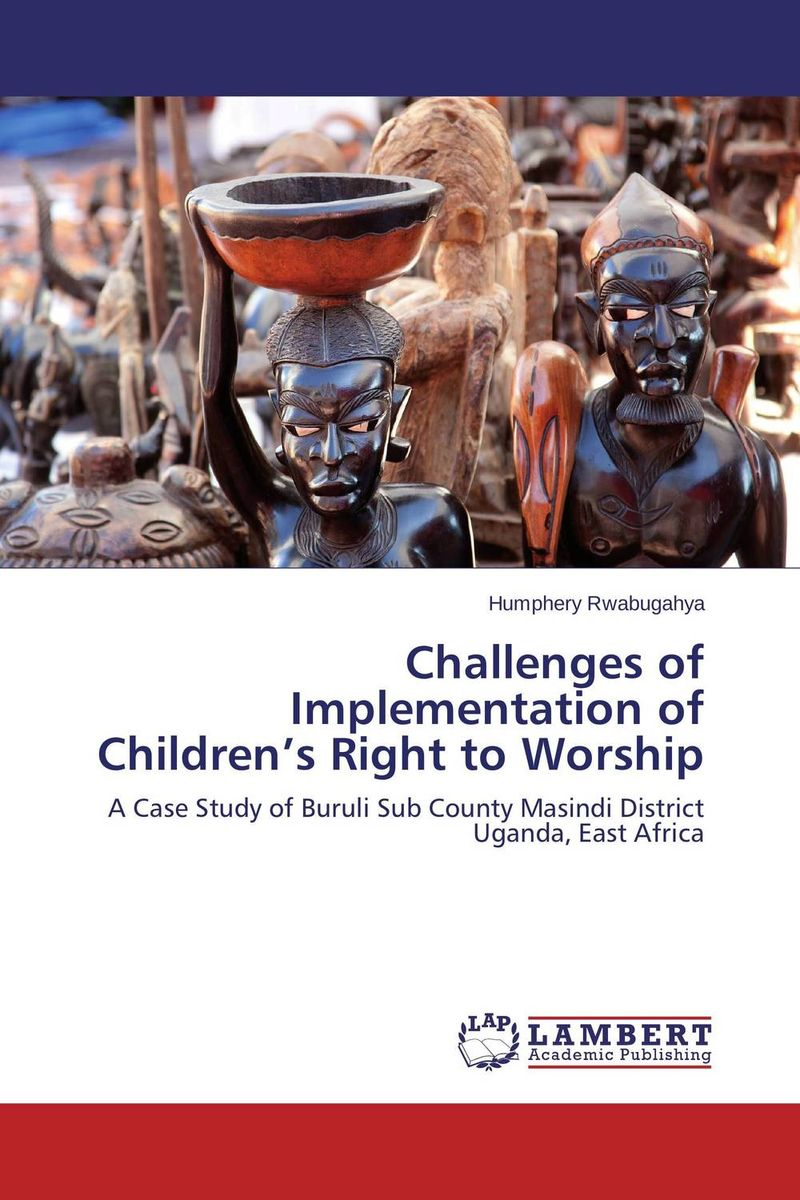 Challenges of Implementation of Children's Right to Worship emerging challenges in the implementation of the oprc hns protocol