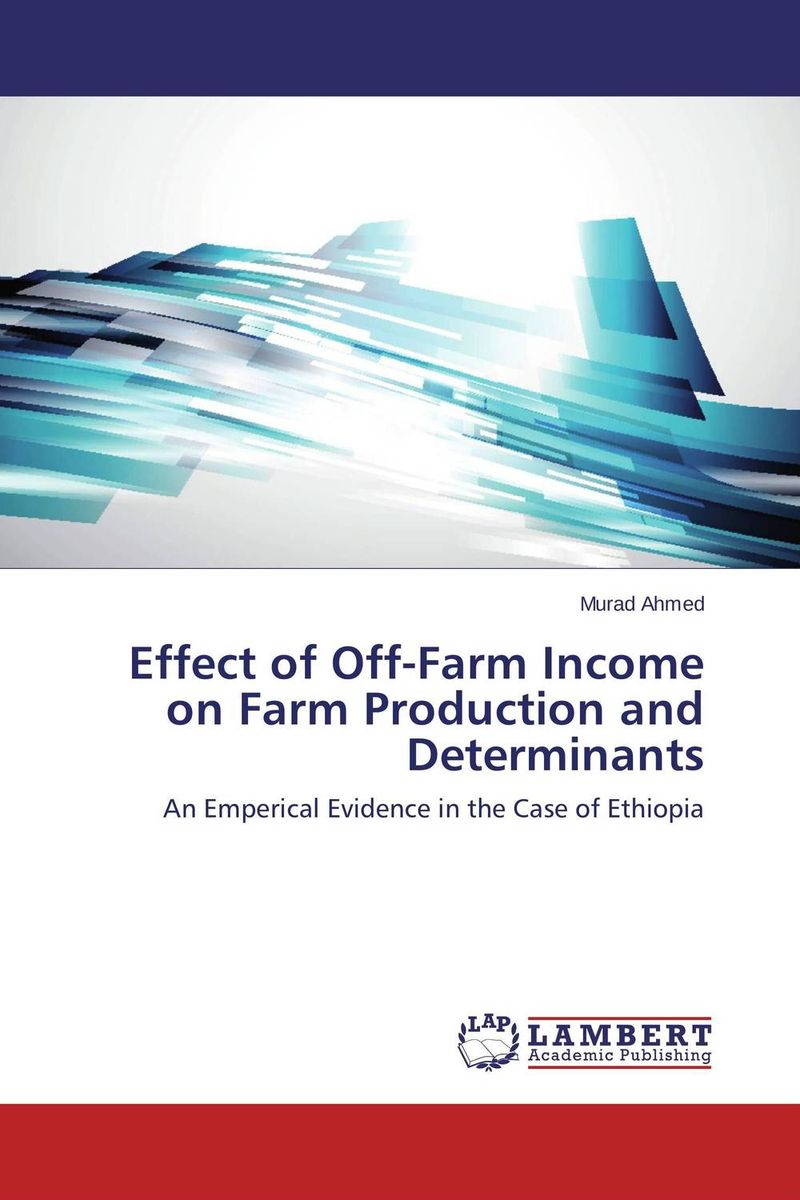 Effect of Off-Farm Income on Farm Production and Determinants john m peckham iii a master guide to income property brokerage boost your income by selling commercial and income properties