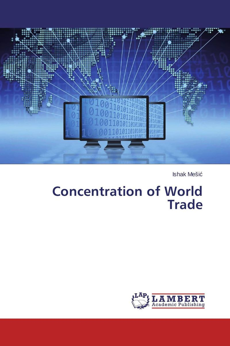Concentration of World Trade ishak mesic global trends in retail trade
