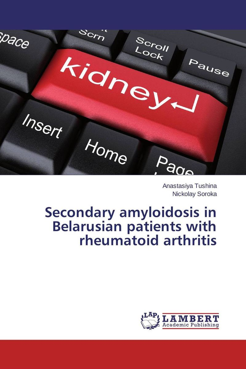 Secondary amyloidosis in Belarusian patients with rheumatoid arthritis new techniques for early diagnosis of rheumatoid arthritis