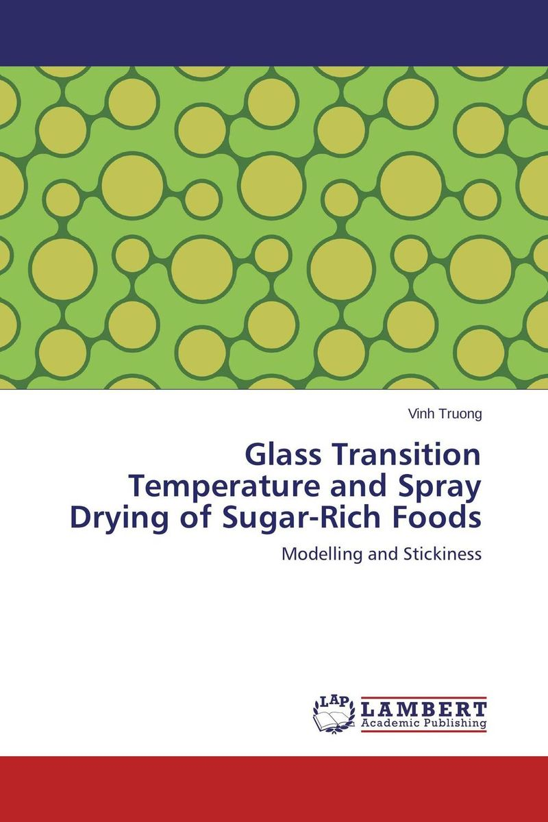 Glass Transition Temperature and Spray Drying of Sugar-Rich Foods cd диск meijer lavinia glass philip the glass effect the music of philip glass 2 cd