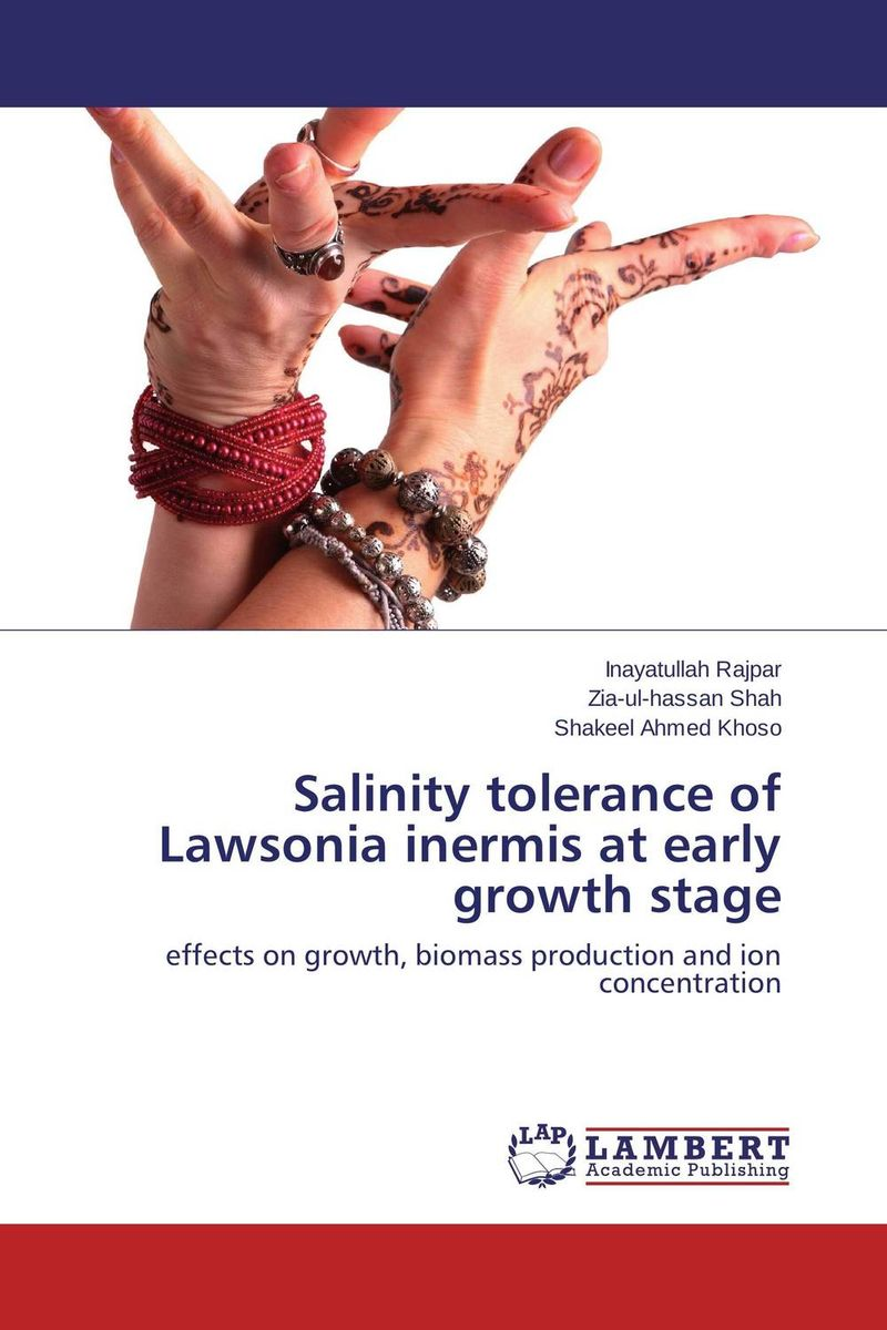 Salinity tolerance of Lawsonia inermis at early growth stage studies on the bioactive constituents of lawsonia alba henna