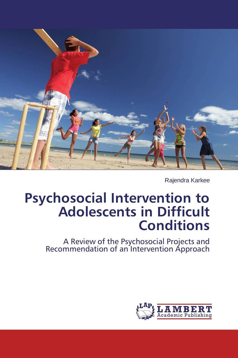 Psychosocial Intervention to Adolescents in Difficult Conditions moisei persits a shamefaced intervention the soviet intervention in iran 1920 1921
