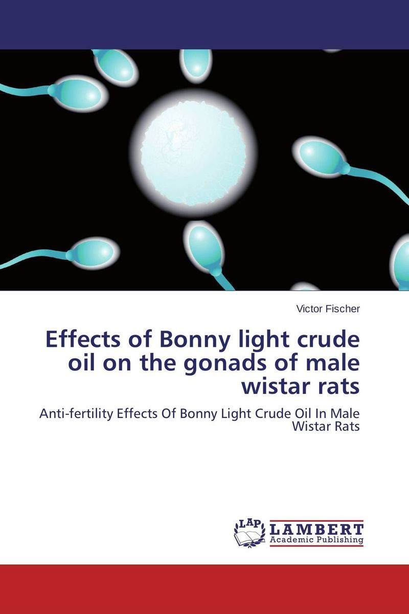 Effects of Bonny light crude oil on the gonads of male wistar rats купить