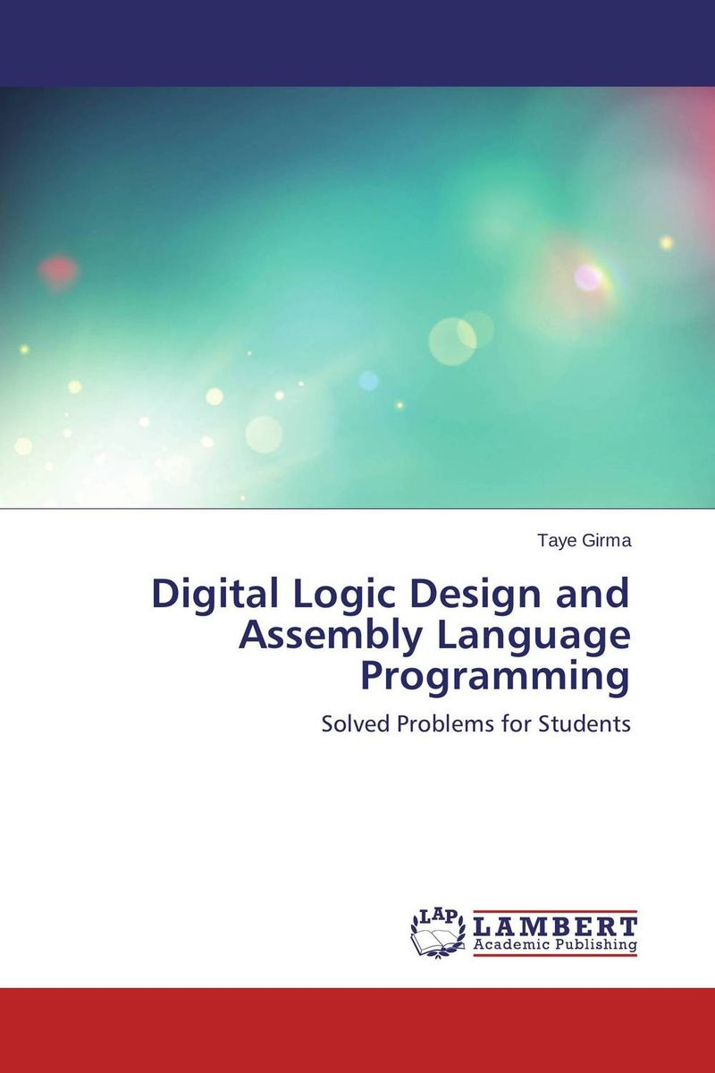 Digital Logic Design and Assembly Language Programming romain marucchi foino game and graphics programming for ios and android with opengl es 2 0
