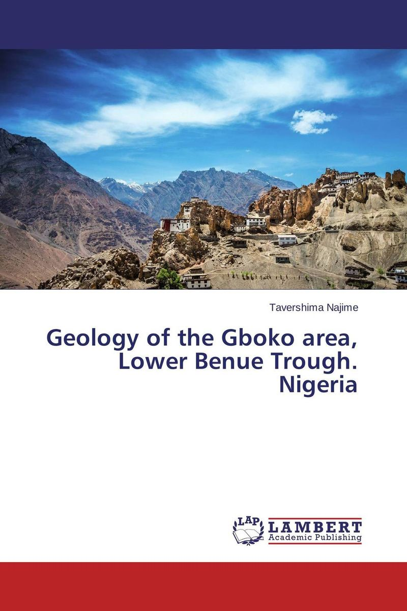 Geology of the Gboko area, Lower Benue Trough. Nigeria the rift walker