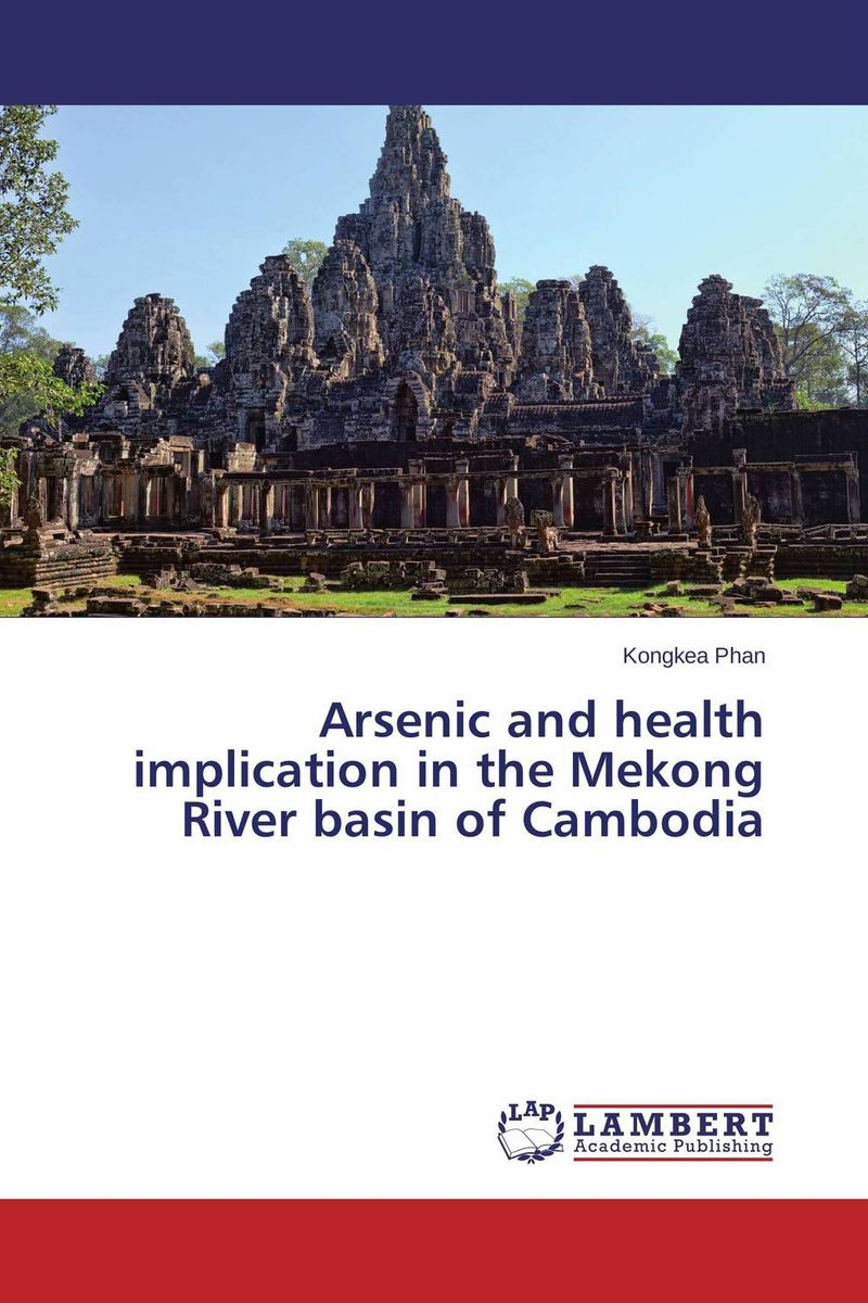 Arsenic and health implication in the Mekong River basin of Cambodia geochemistry of groundwater in a river basin of andhra pradesh india