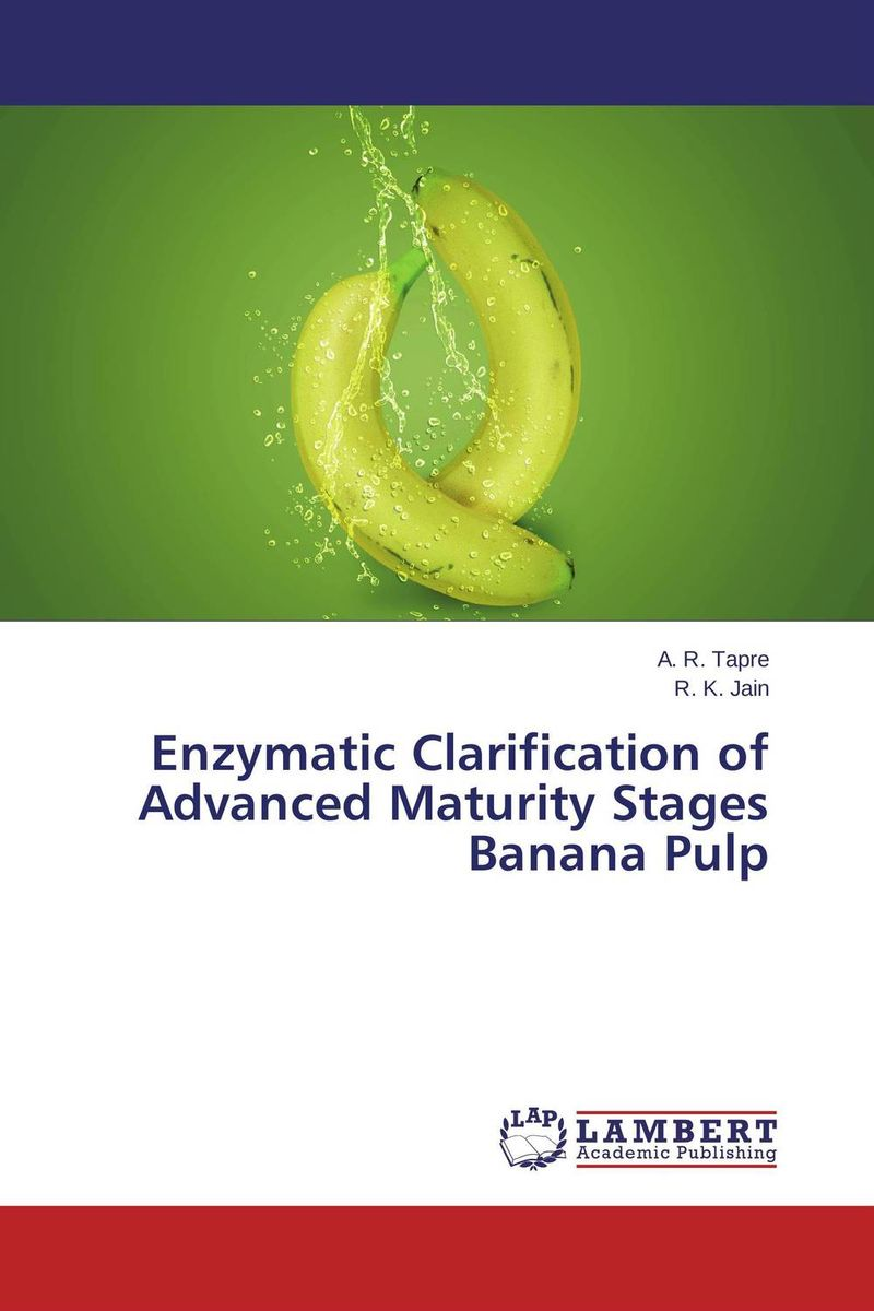 Enzymatic Clarification of Advanced Maturity Stages Banana Pulp enzymatic processing of clear fruit juices the case of pineapple