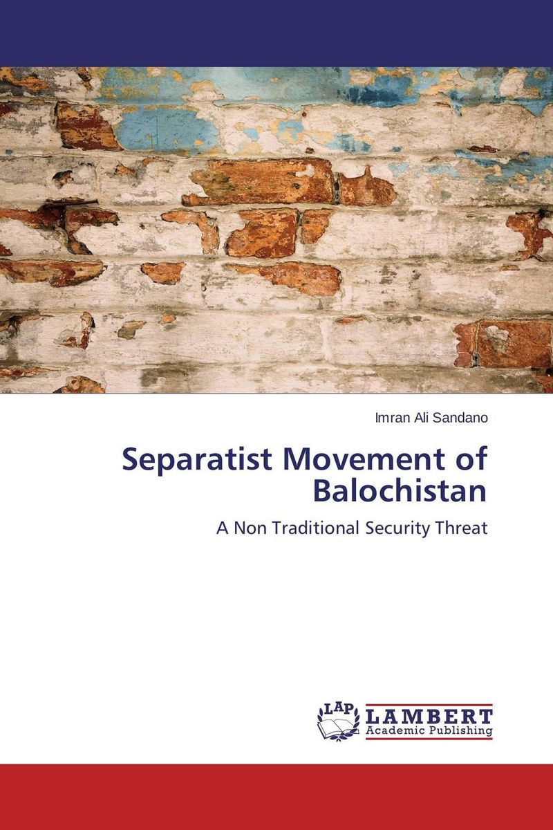 Separatist Movement of Balochistan the failure of economic nationalism in slovenia s transition