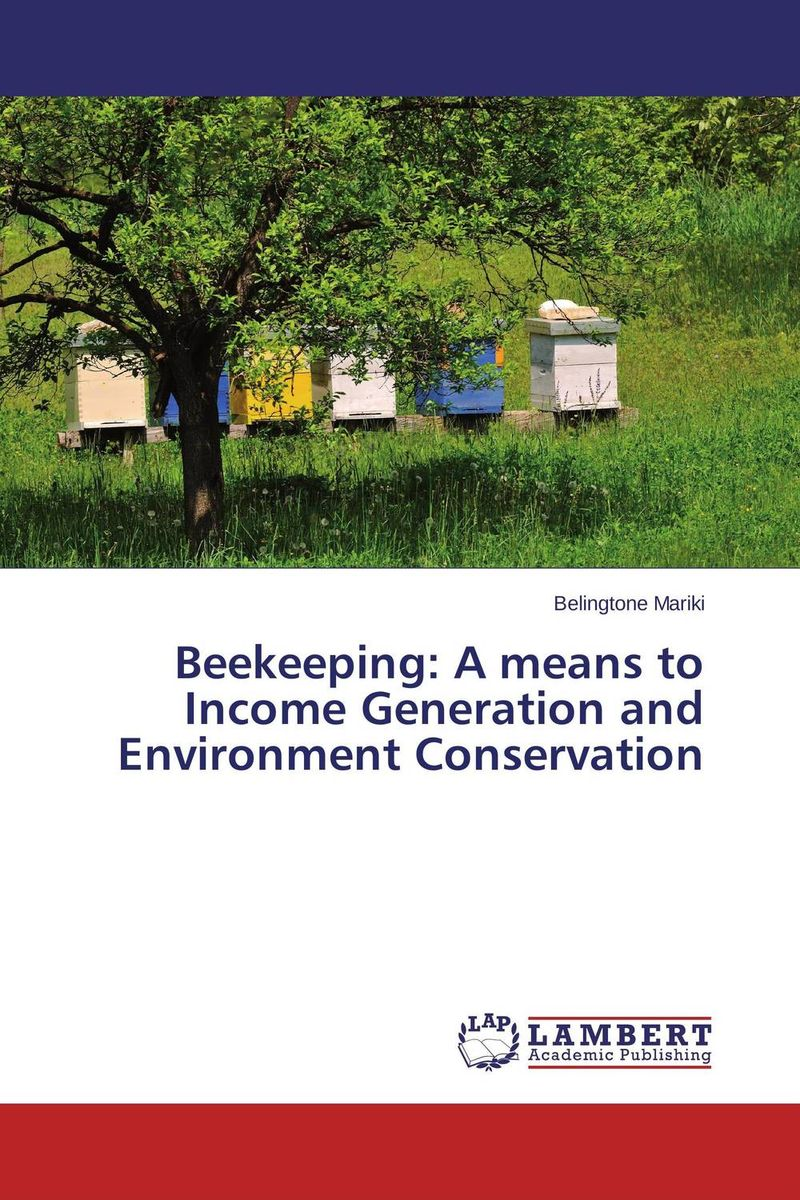 Beekeeping: A means to Income Generation and Environment Conservation the role of evaluation as a mechanism for advancing principal practice