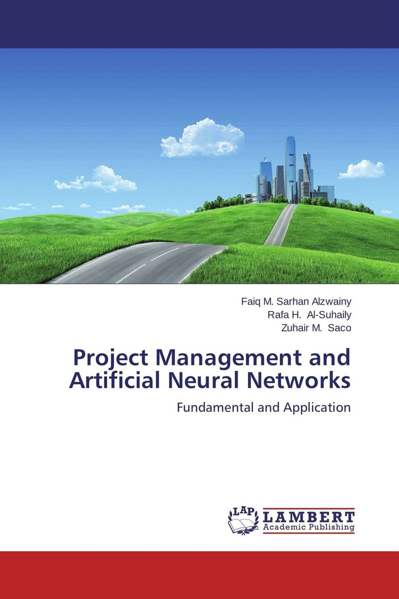Project Management and Artificial Neural Networks romi anku causes of delays and cost overrun in road construction project
