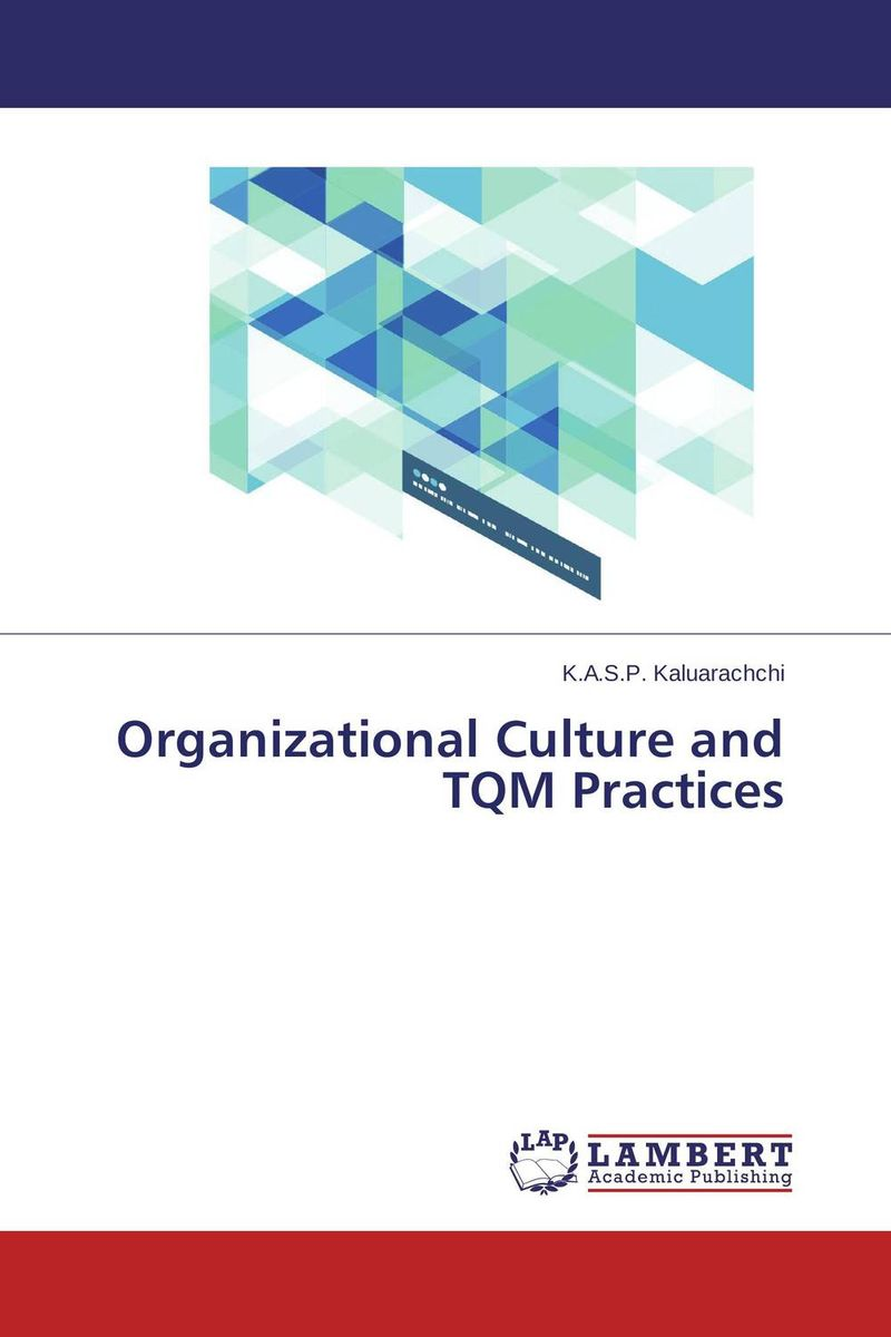 Organizational Culture and TQM Practices peter schein organizational culture and leadership