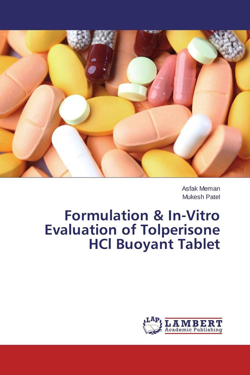 Formulation & In-Vitro Evaluation of Tolperisone HCl Buoyant Tablet amita yadav kamal singh rathore and geeta m patel formulation evaluation and optimization of mouth dissolving tablets