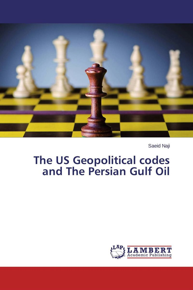 The US Geopolitical codes and The Persian Gulf Oil promoting social change in the arab gulf