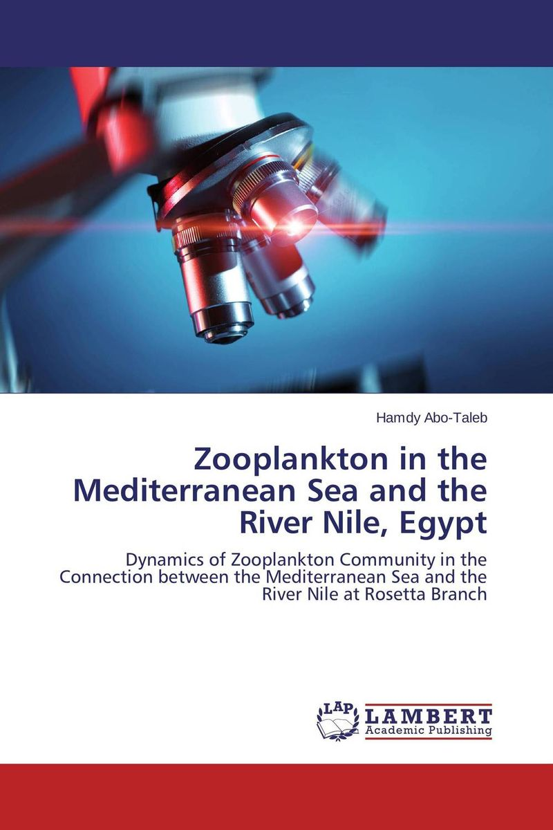 Zooplankton in the Mediterranean Sea and the River Nile, Egypt a guide to common freshwater crustacean zooplankton of egypt