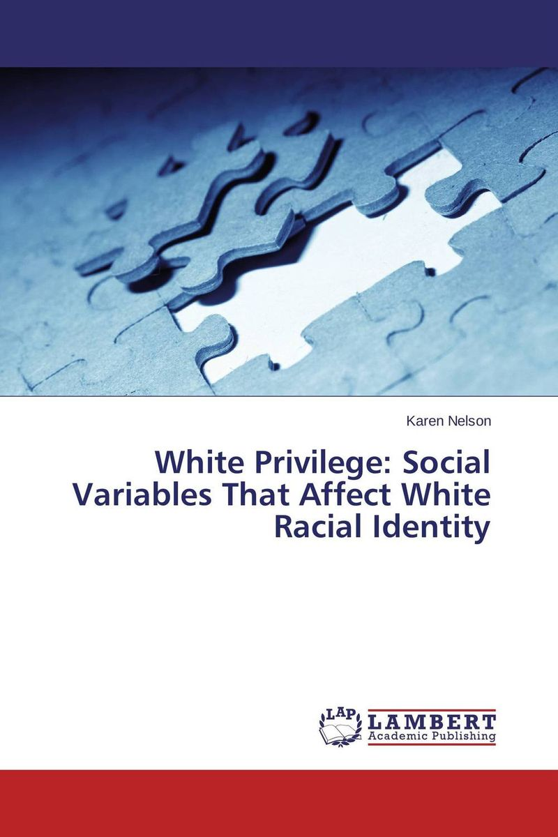 White Privilege: Social Variables That Affect White Racial Identity language policy and identity in a diverse society