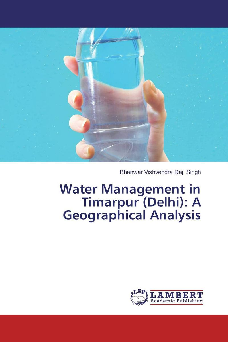 Water Management in Timarpur (Delhi): A Geographical Analysis environment science issues solutions