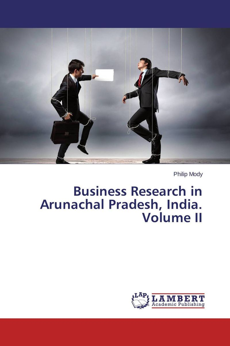 Business Research in Arunachal Pradesh, India. Volume II кухонные аксессуары tony and india colle ii