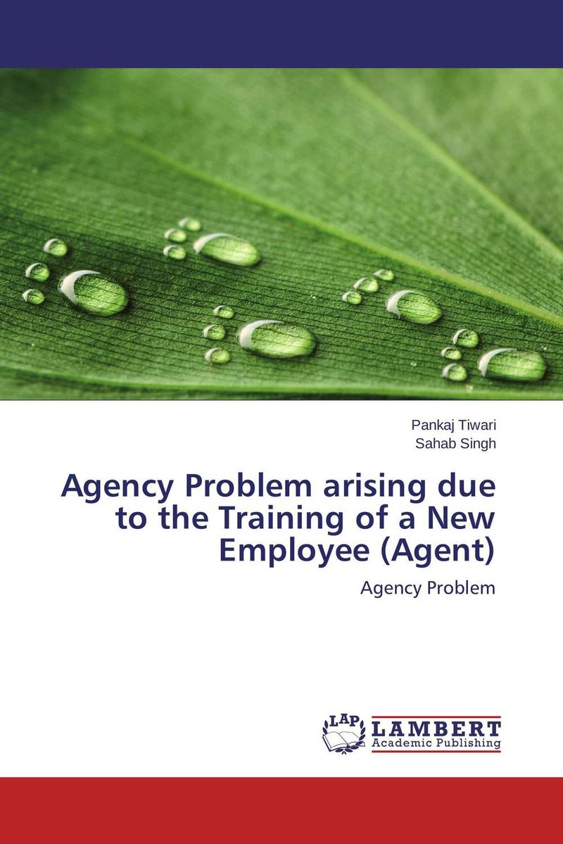 Agency Problem arising due to the Training of a New Employee (Agent) technology based employee training and organizational performance