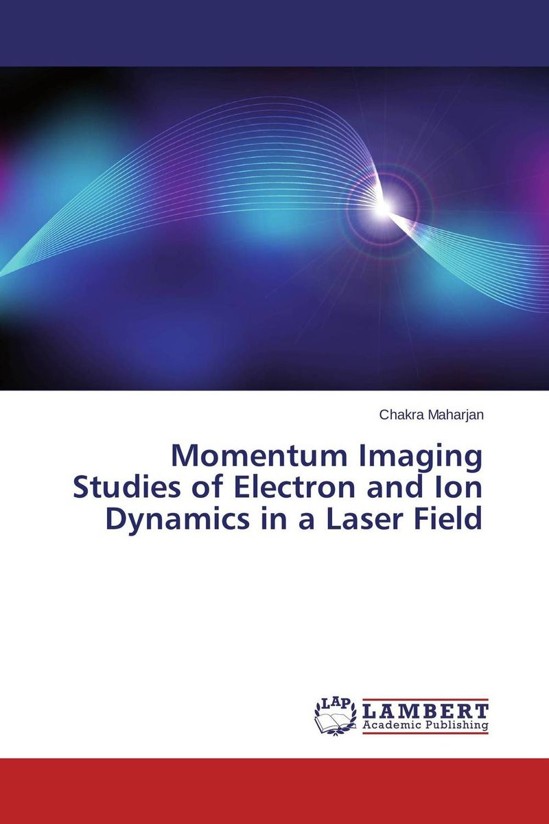 Momentum Imaging Studies of Electron and Ion Dynamics in a Laser Field momentum часы momentum 1m sp17ps0 коллекция heatwave