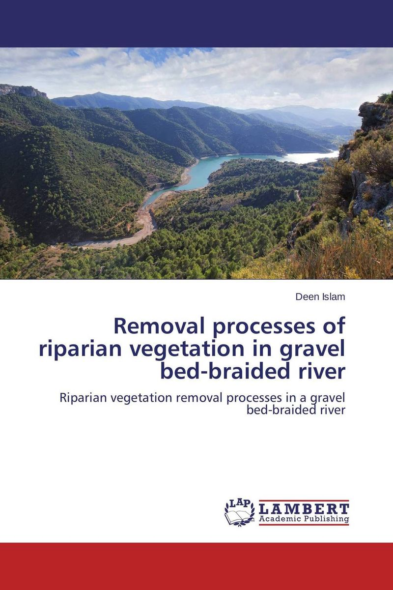 Removal processes of riparian vegetation in gravel bed-braided river the validity of a bioclimatic vegetation scheme